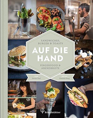 Auf die Hand – Sandwiches, Burger & Toasts, Fingerfood & Abendbrote