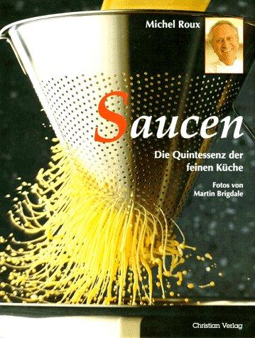 Saucen: Die Quintessenz der feinen Küche